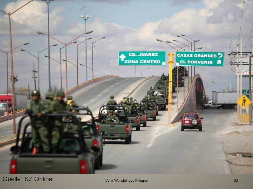 Quelle: SZ Online 83Vom Wandel des Krieges