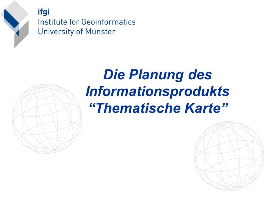 Die Planung des Informationsprodukts Thematische Karte