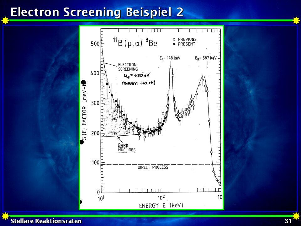 Stellare Reaktionsraten 31 Electron Screening Beispiel 2