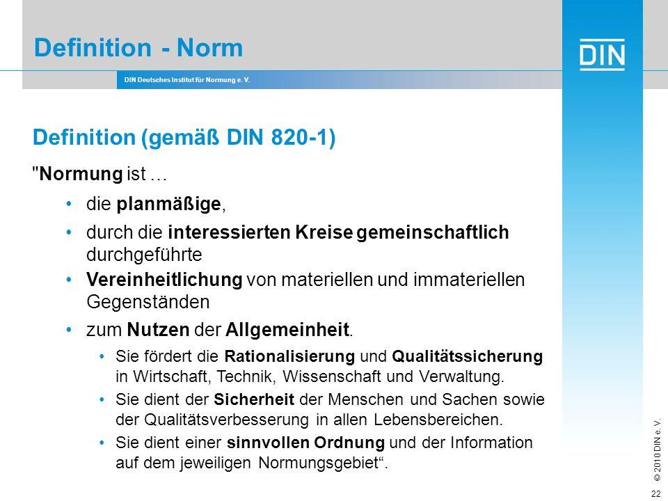 DIN Deutsches Institut für Normung e. V. © 2010 DIN e. V. Definition - Norm Definition (gemäß DIN 820-1)