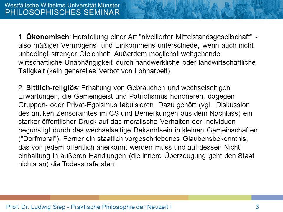 Prof. Dr. Ludwig Siep - Praktische Philosophie der Neuzeit I3 1. Ökonomisch: Herstellung einer Art