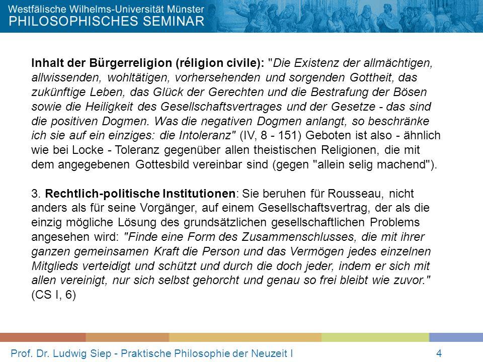 Prof. Dr. Ludwig Siep - Praktische Philosophie der Neuzeit I4 Inhalt der Bürgerreligion (réligion civile):