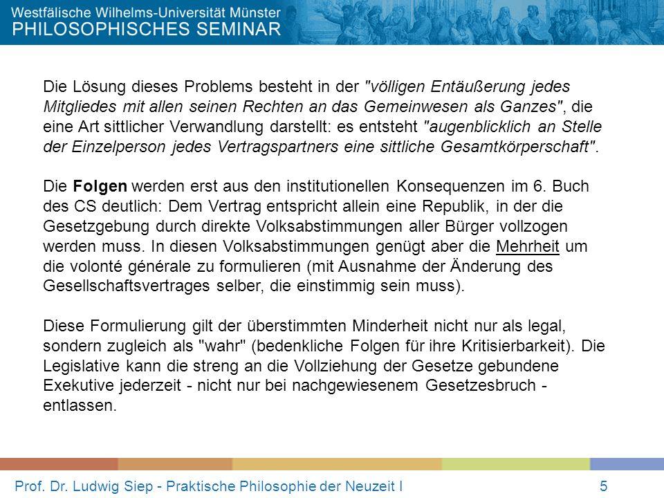 Prof. Dr. Ludwig Siep - Praktische Philosophie der Neuzeit I5 Die Lösung dieses Problems besteht in der