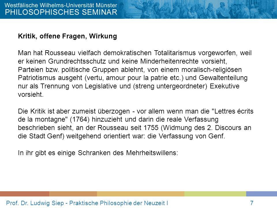 Prof. Dr. Ludwig Siep - Praktische Philosophie der Neuzeit I7 Kritik, offene Fragen, Wirkung Man hat Rousseau vielfach demokratischen Totalitarismus v