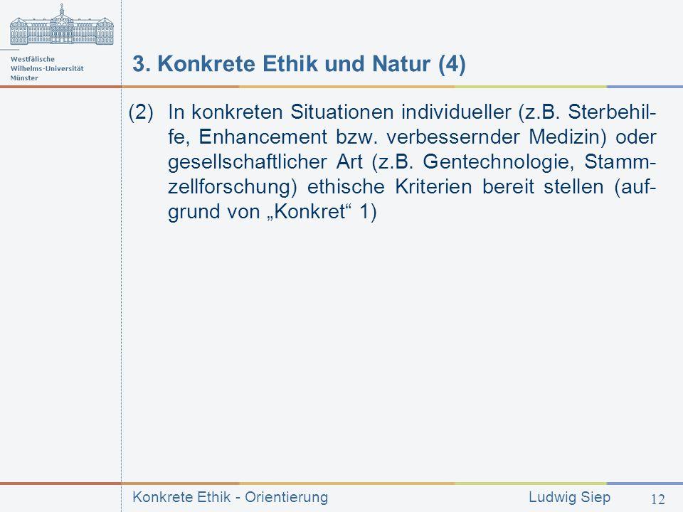 Konkrete Ethik - Orientierung Ludwig Siep 12 3.