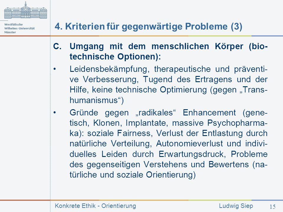 Konkrete Ethik - Orientierung Ludwig Siep 15 4.