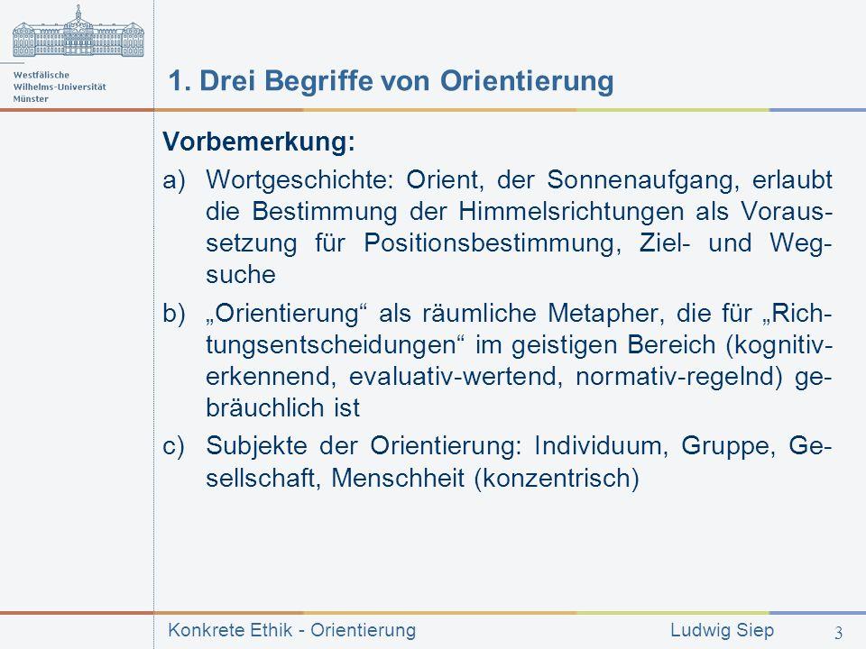 Konkrete Ethik - Orientierung Ludwig Siep 3 1.