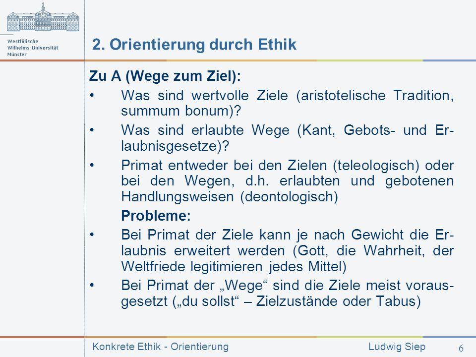 Konkrete Ethik - Orientierung Ludwig Siep 6 2.