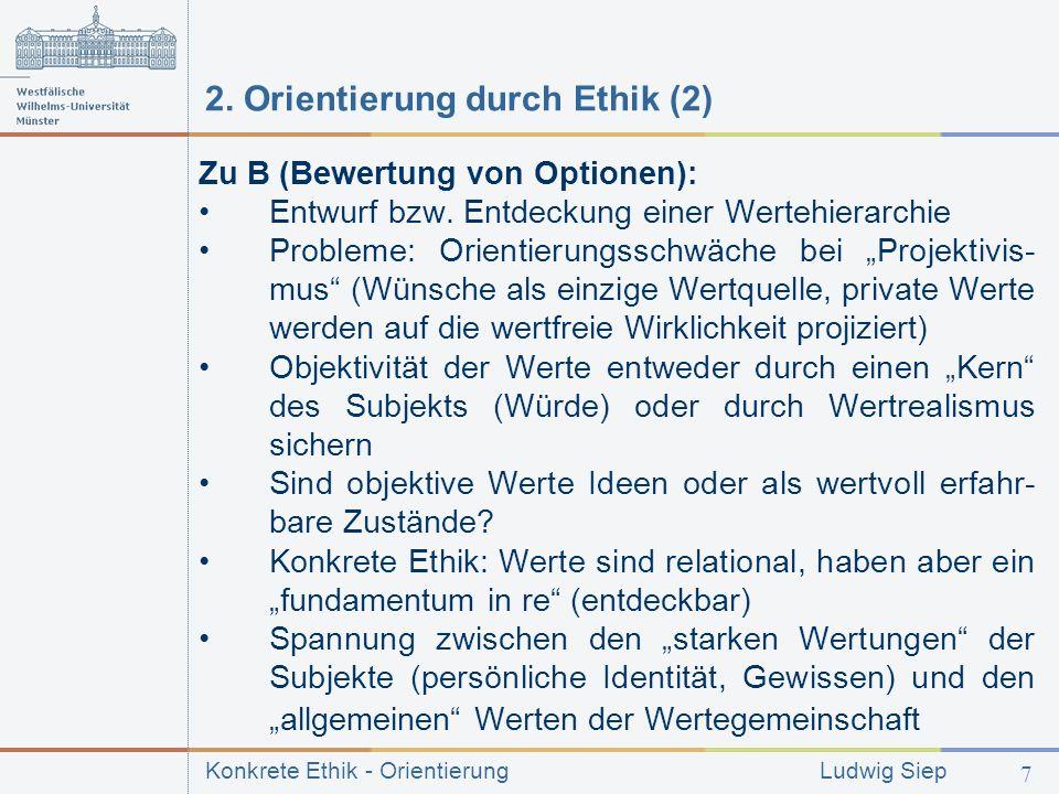 Konkrete Ethik - Orientierung Ludwig Siep 7 2.