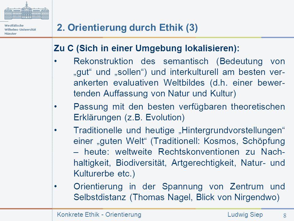 Konkrete Ethik - Orientierung Ludwig Siep 8 2.
