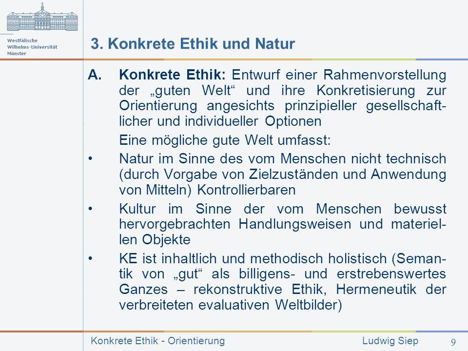 Konkrete Ethik - Orientierung Ludwig Siep 9 3.