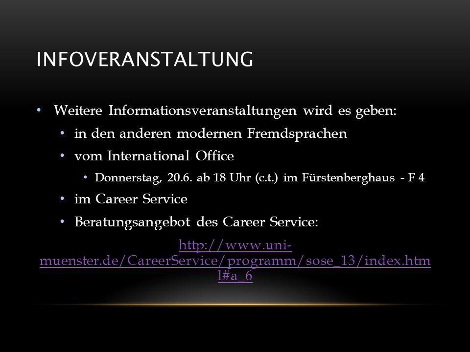 INFOVERANSTALTUNG Weitere Informationsveranstaltungen wird es geben: in den anderen modernen Fremdsprachen vom International Office Donnerstag, 20.6.