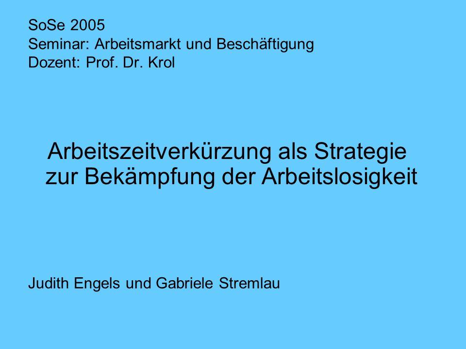 SoSe 2005 Seminar: Arbeitsmarkt und Beschäftigung Dozent: Prof.