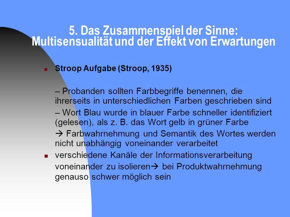 5. Das Zusammenspiel der Sinne: Multisensualität und der Effekt von Erwartungen Stroop Aufgabe (Stroop, 1935) – Probanden sollten Farbbegriffe benenne