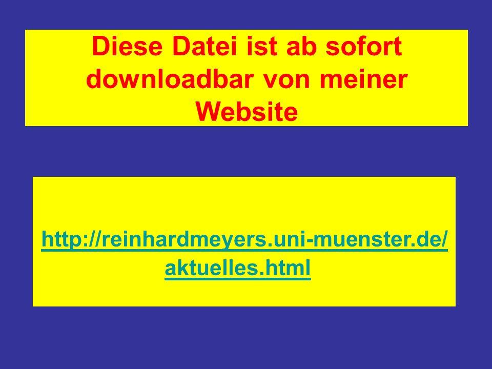 Diese Datei ist ab sofort downloadbar von meiner Website http://reinhardmeyers.uni-muenster.de/ aktuelles.html
