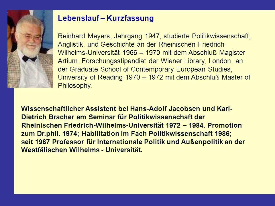 Lebenslauf – Kurzfassung Reinhard Meyers, Jahrgang 1947, studierte Politikwissenschaft, Anglistik, und Geschichte an der Rheinischen Friedrich- Wilhel