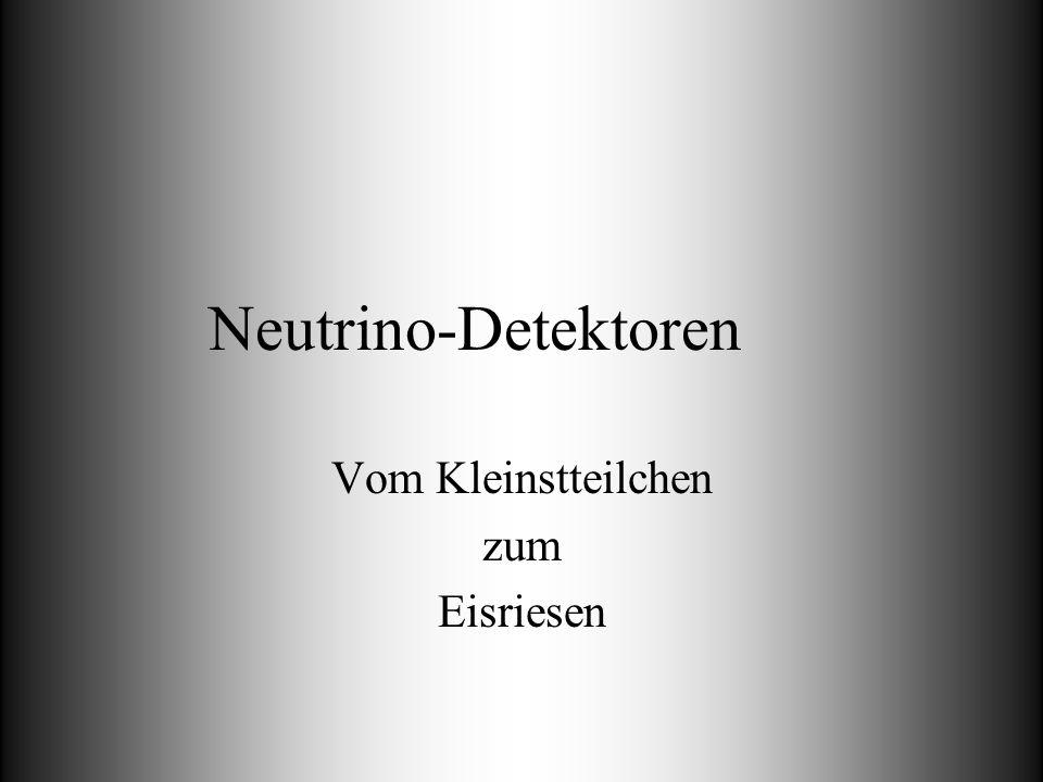 Neutrino-Detektoren Vom Kleinstteilchen zum Eisriesen