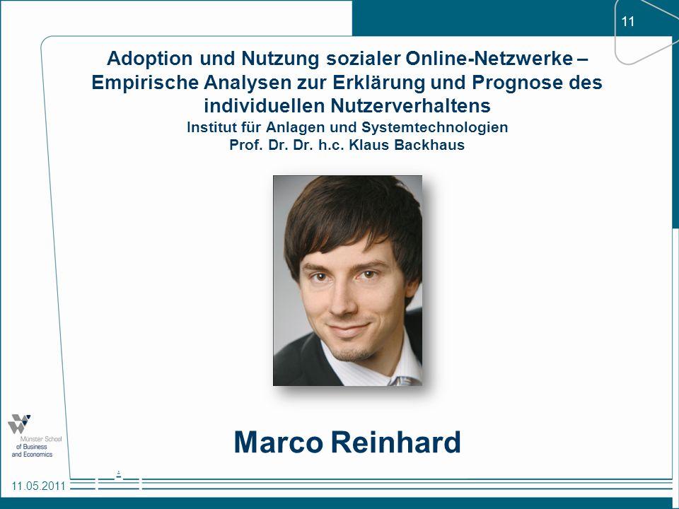11 11.05.2011 Adoption und Nutzung sozialer Online-Netzwerke – Empirische Analysen zur Erklärung und Prognose des individuellen Nutzerverhaltens Insti