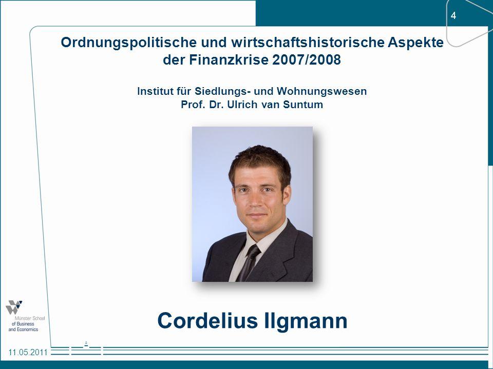 4 11.05.2011 Ordnungspolitische und wirtschaftshistorische Aspekte der Finanzkrise 2007/2008 Institut für Siedlungs- und Wohnungswesen Prof. Dr. Ulric