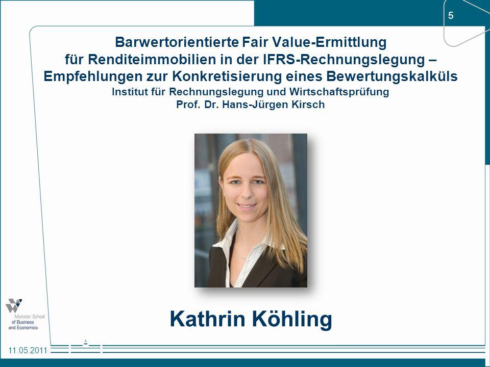5 11.05.2011 Barwertorientierte Fair Value-Ermittlung für Renditeimmobilien in der IFRS-Rechnungslegung – Empfehlungen zur Konkretisierung eines Bewer