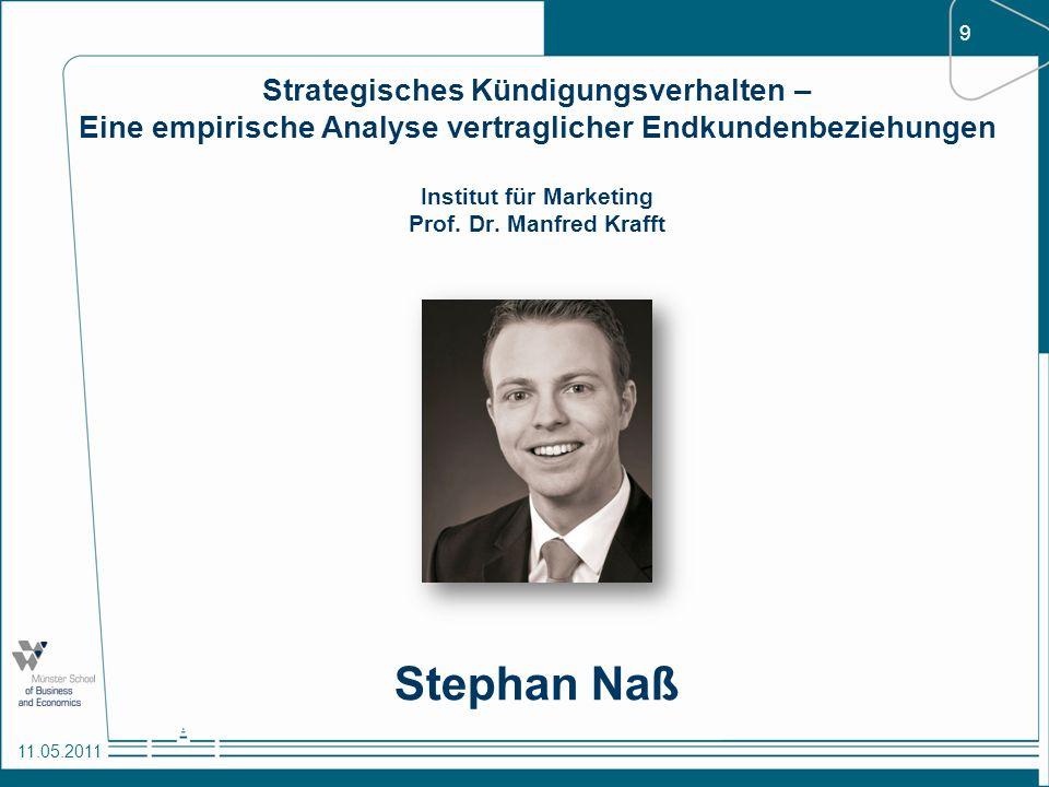 9 11.05.2011 Strategisches Kündigungsverhalten – Eine empirische Analyse vertraglicher Endkundenbeziehungen Institut für Marketing Prof. Dr. Manfred K