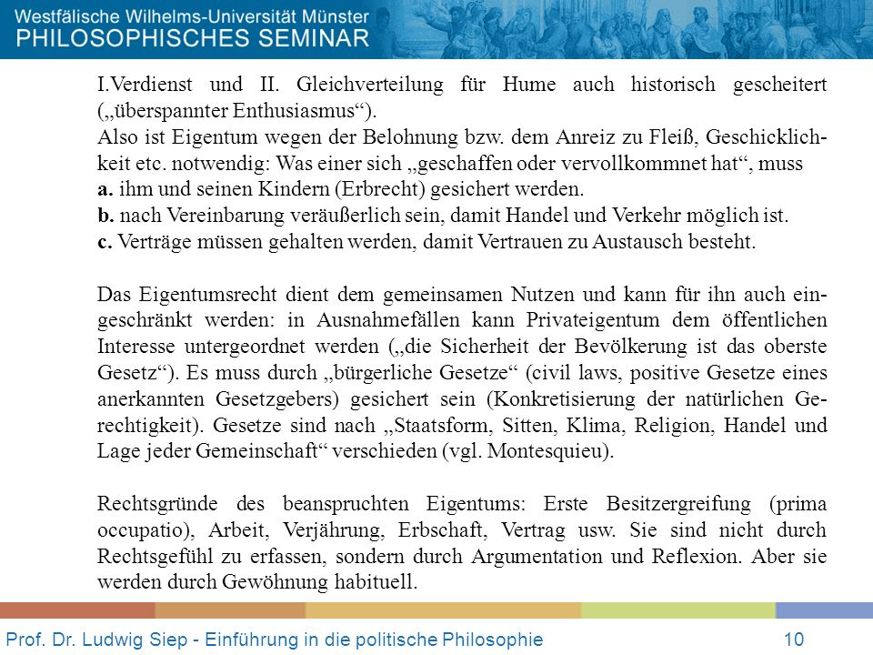 Prof. Dr. Ludwig Siep - Einführung in die politische Philosophie10 I.Verdienst und II. Gleichverteilung für Hume auch historisch gescheitert (überspan