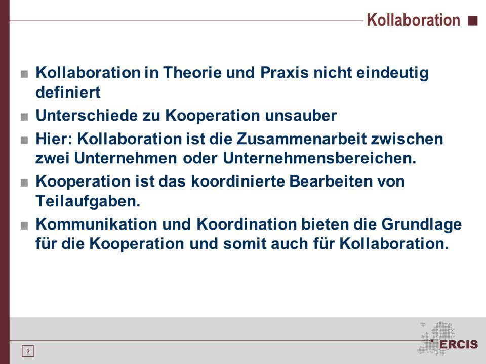 1 Gliederung Kollaboration E-Kollaboration Kollaborative Softwareentwicklung E-Kollaboration in den Phasen der Softwareentwicklung Phasenübergreifende