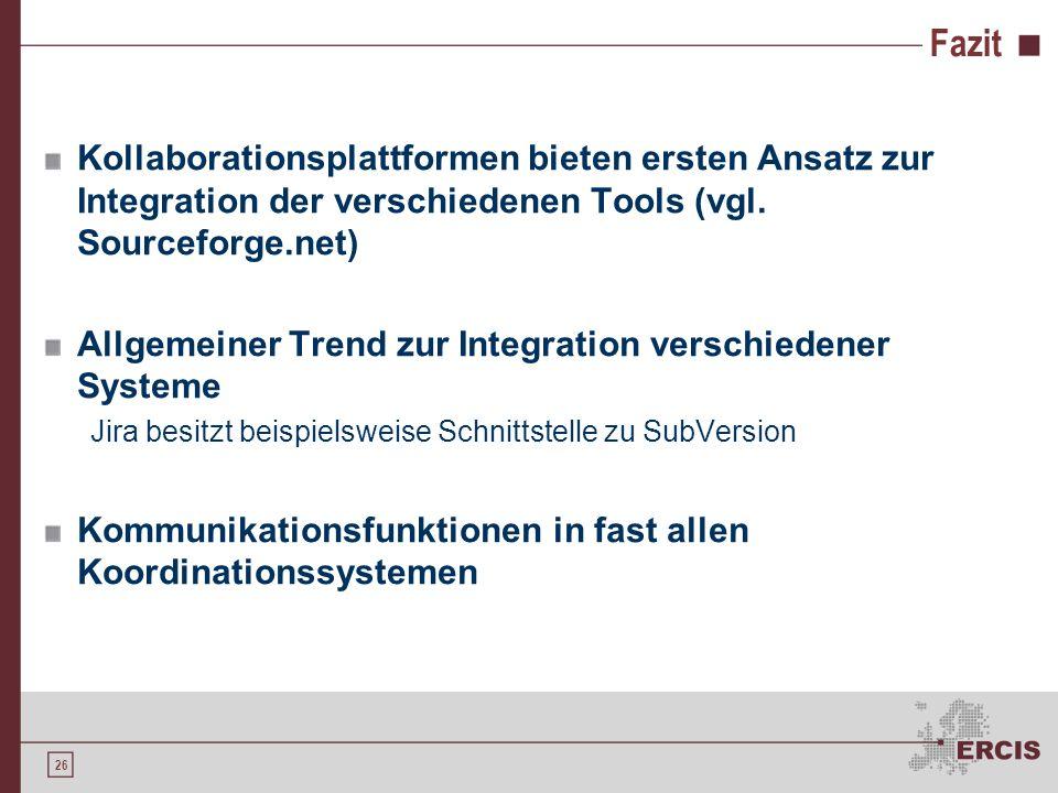 25 Fazit Kommunikation und Koordination kritischer Erfolgsfaktor in allen Phasen Hohe Toolunterstützung in diesen Bereichen Kooperation weniger System