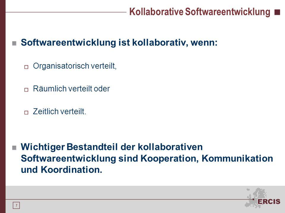 6 Gliederung Kollaboration E-Kollaboration Kollaborative Softwareentwicklung E-Kollaboration in den Phasen der Softwareentwicklung Phasenübergreifende