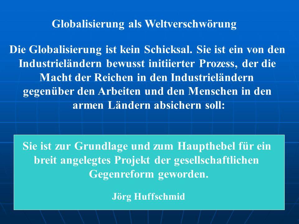 Die Globalisierung ist kein Schicksal.