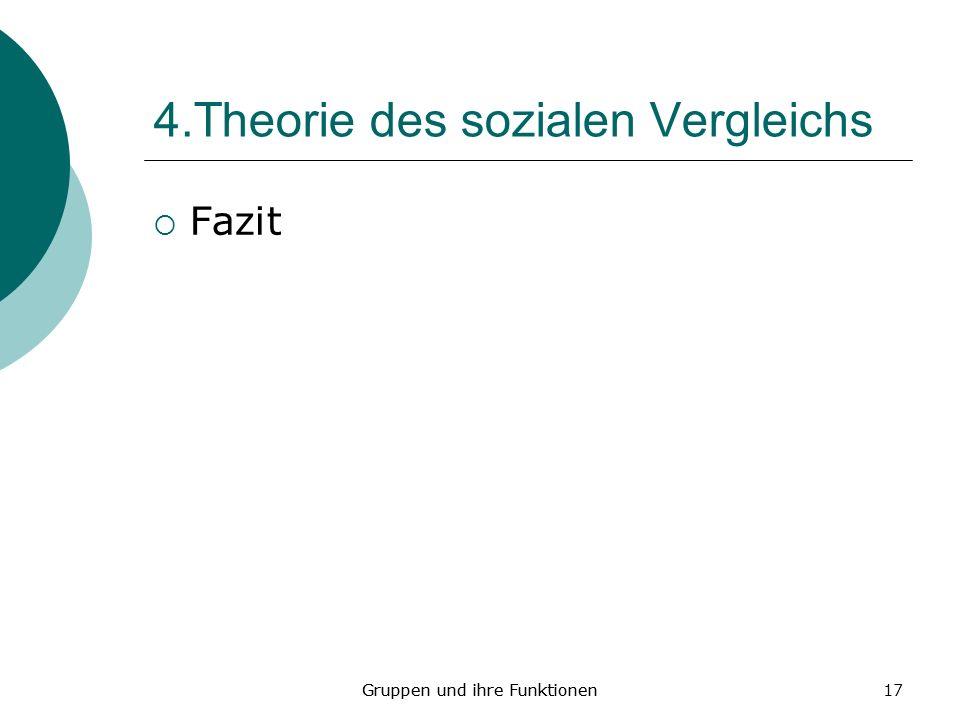 17 4.Theorie des sozialen Vergleichs Fazit Gruppen und ihre Funktionen