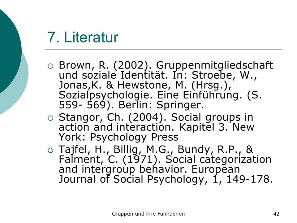 Gruppen und ihre Funktionen42 7.Literatur Brown, R.