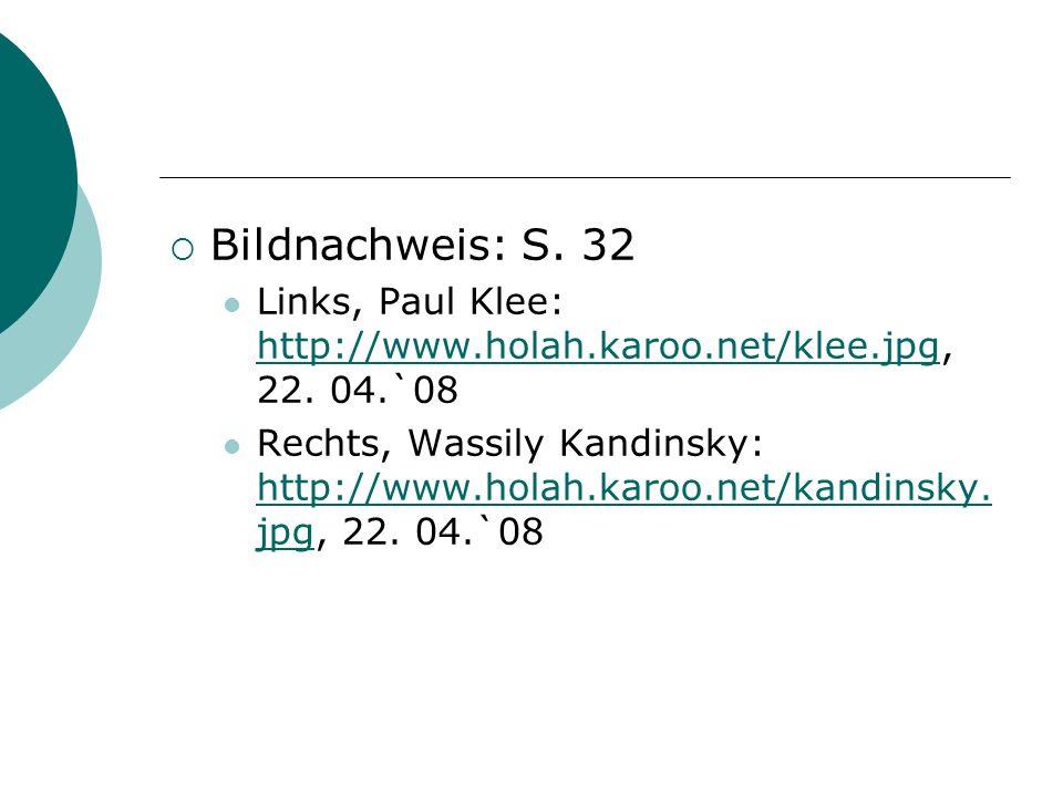 Bildnachweis: S.32 Links, Paul Klee: http://www.holah.karoo.net/klee.jpg, 22.