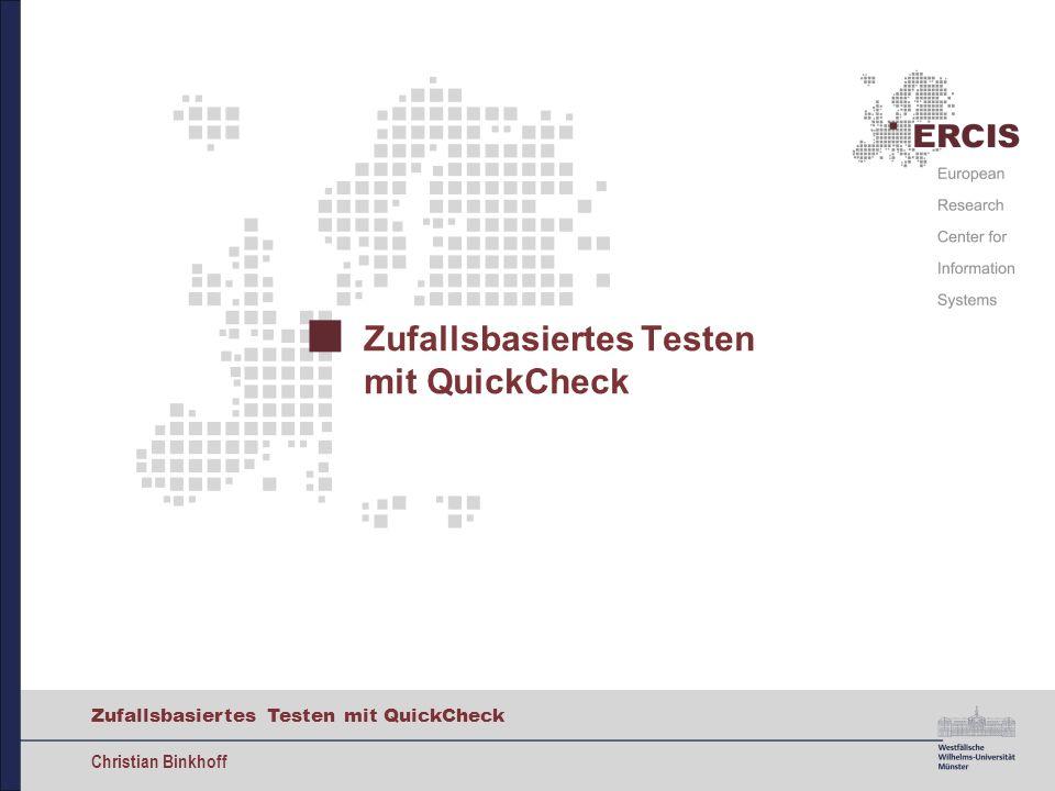 10 Zufallsbasiertes Testen mit QuickCheck Christian Binkhoff Agenda Einführung Haskell QuickCheck Zusammenfassung