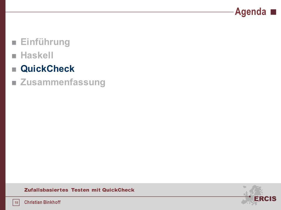 9 Zufallsbasiertes Testen mit QuickCheck Christian Binkhoff Monaden Begriff der Mathematik Umsetzung von imperativen Prinzipien (Zustand) Ursprünglich