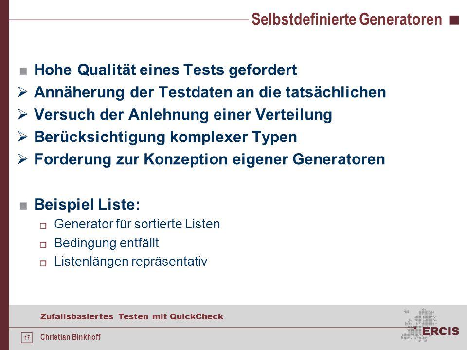 16 Zufallsbasiertes Testen mit QuickCheck Christian Binkhoff Funktionalität Überwachung von Inputparametern Monitoring durch Klassifikation classify c