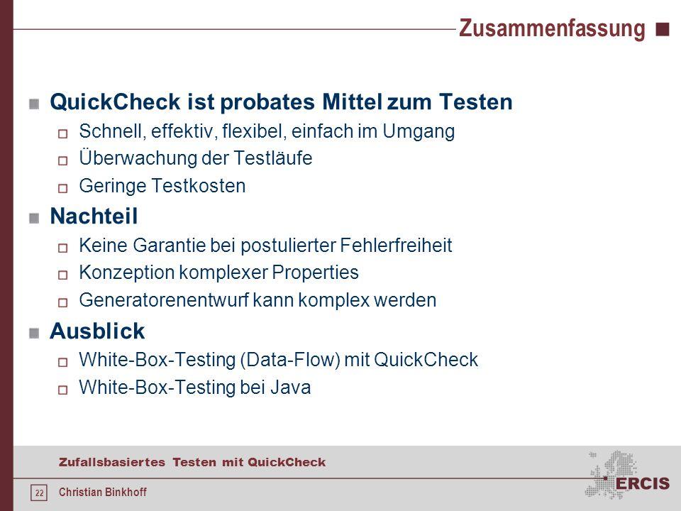21 Zufallsbasiertes Testen mit QuickCheck Christian Binkhoff Agenda Einführung Haskell QuickCheck Zusammenfassung