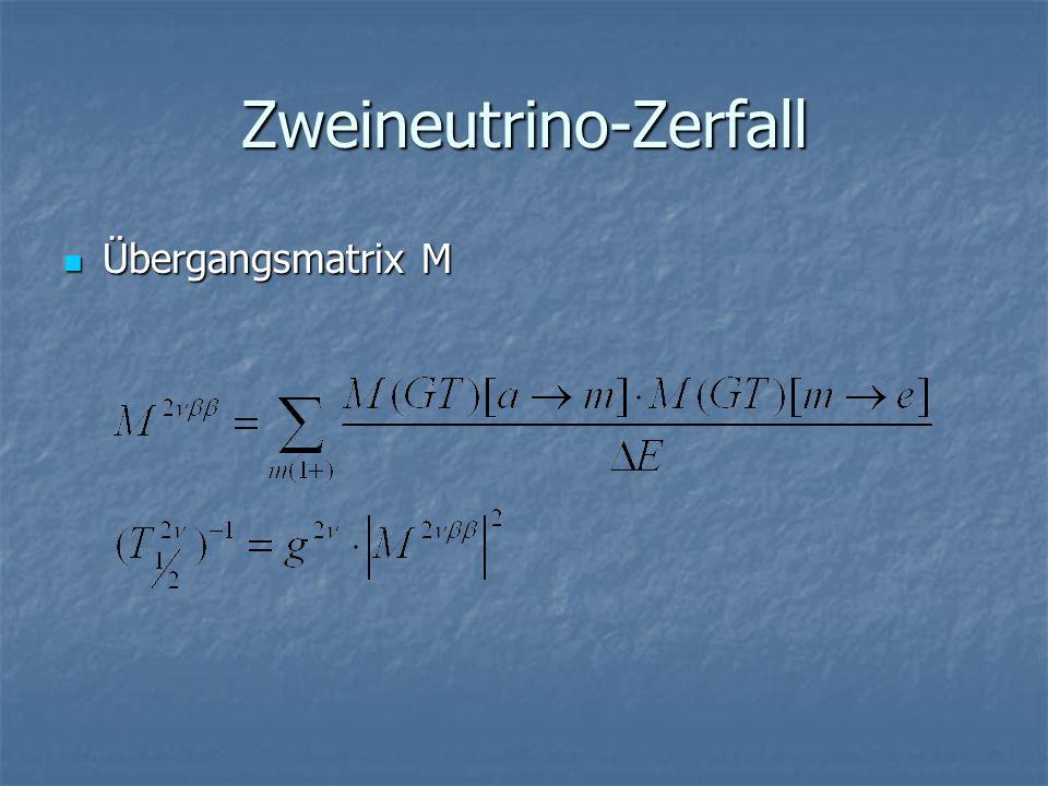 Zweineutrino-Zerfall Übergangsmatrix M Übergangsmatrix M