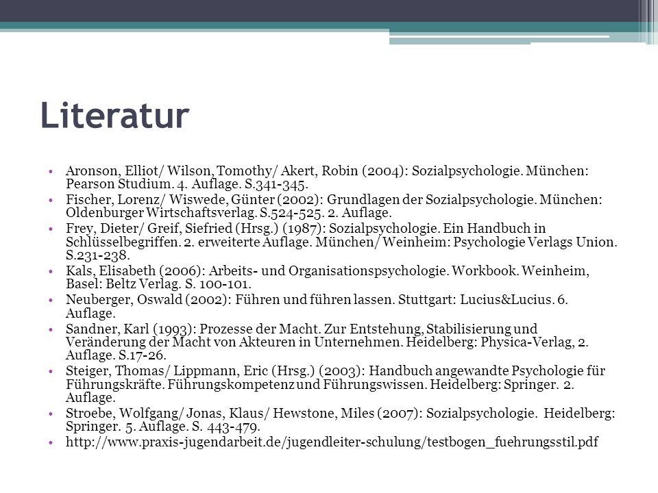 Literatur Aronson, Elliot/ Wilson, Tomothy/ Akert, Robin (2004): Sozialpsychologie.