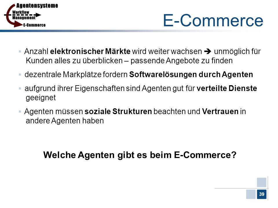 39 E-Commerce Anzahl elektronischer Märkte wird weiter wachsen unmöglich für Kunden alles zu überblicken – passende Angebote zu finden dezentrale Mark