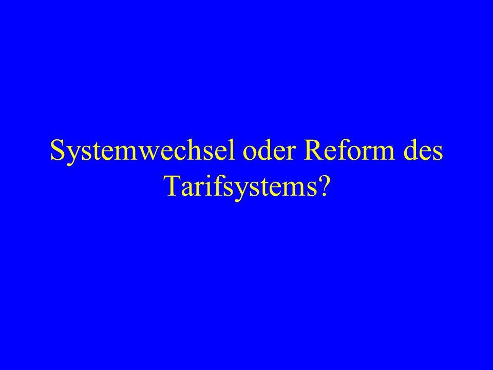 Systemwechsel oder Reform des Tarifsystems?
