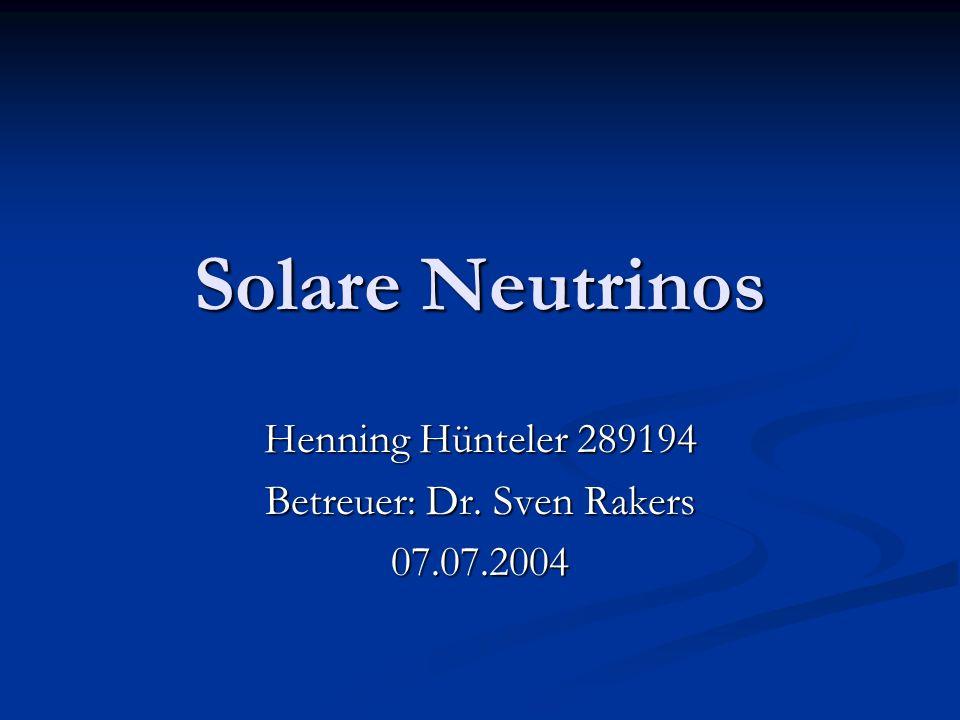 Allgemeine Gliederung Grundlegende Informationen Grundlegende Informationen Neutrinoentstehung in der Sonne Neutrinoentstehung in der Sonne Bisherige Nachweisversuche Bisherige Nachweisversuche Das Neutrinoproblem Das Neutrinoproblem Aktuelle und zukünftige Experimente Aktuelle und zukünftige Experimente
