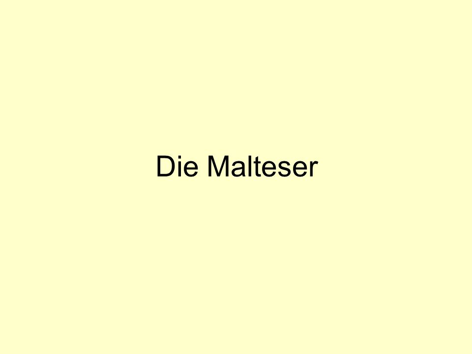 Geschichte der Malteser Malteserorden entwickelte sich aus Spitalbruderschaft, die sich um erkrankte Pilger (und andere Menschen) kümmerte existiert seit ca.