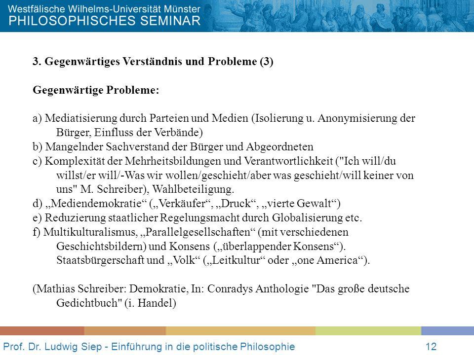 Prof. Dr. Ludwig Siep - Einführung in die politische Philosophie12 3.