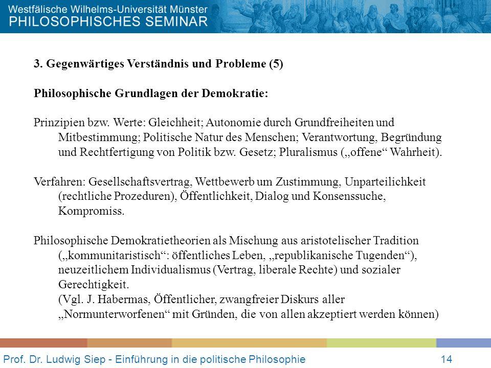 Prof. Dr. Ludwig Siep - Einführung in die politische Philosophie14 3.