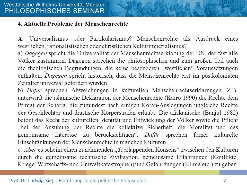 Prof. Dr. Ludwig Siep - Einführung in die politische Philosophie7 4. Aktuelle Probleme der Menschenrechte A. Universalismus oder Partikularismus? Mens