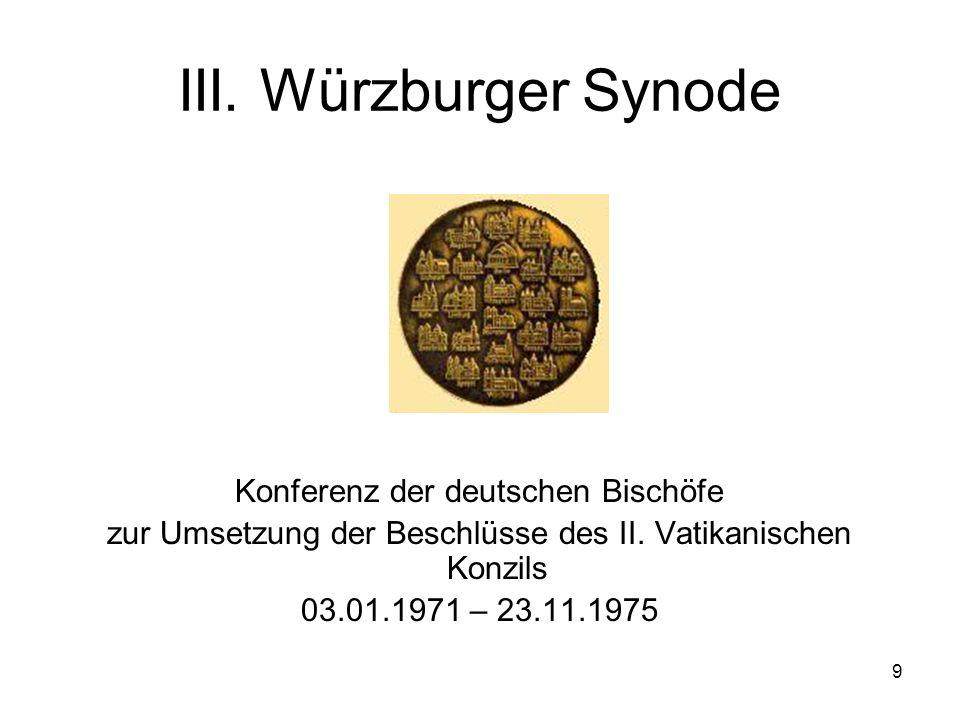 9 III.Würzburger Synode Konferenz der deutschen Bischöfe zur Umsetzung der Beschlüsse des II.