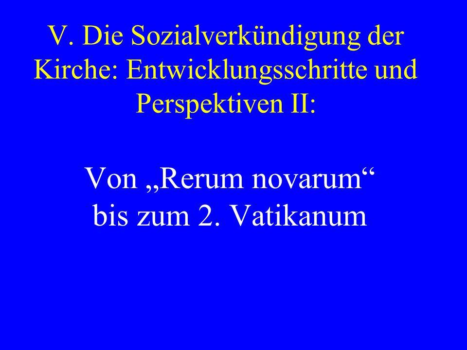 V. Die Sozialverkündigung der Kirche: Entwicklungsschritte und Perspektiven II: Von Rerum novarum bis zum 2. Vatikanum