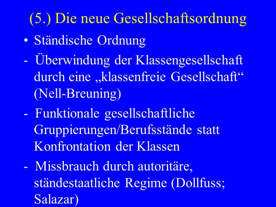 (5.) Die neue Gesellschaftsordnung Ständische Ordnung - Überwindung der Klassengesellschaft durch eine klassenfreie Gesellschaft (Nell-Breuning) - Fun