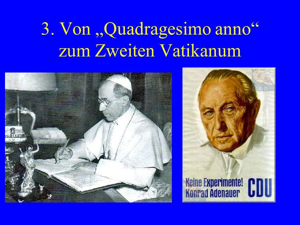 3. Von Quadragesimo anno zum Zweiten Vatikanum